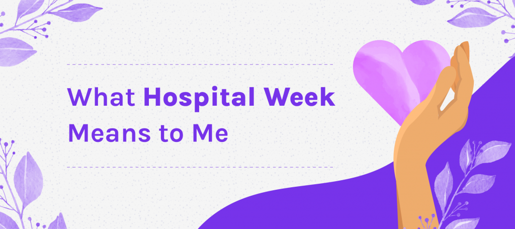 What Hospital Week Means To Me Personal Testimony on Wambi.org Blog