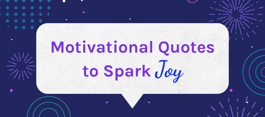Motivational Quotes To Spark Joy on Wambi.org Blog