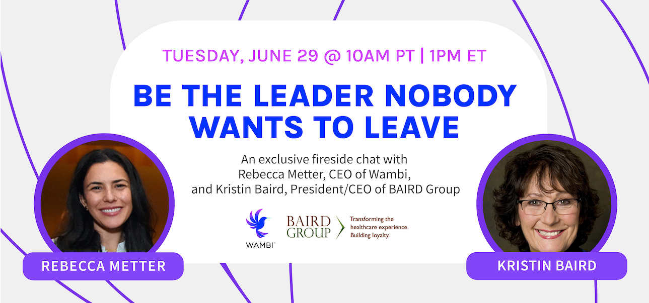Wambi Fireside Chat Be The Leader Nobody Wants To Leave
