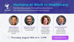 Humans At Work in Healthcare Employee Experience Panel Wambi.org